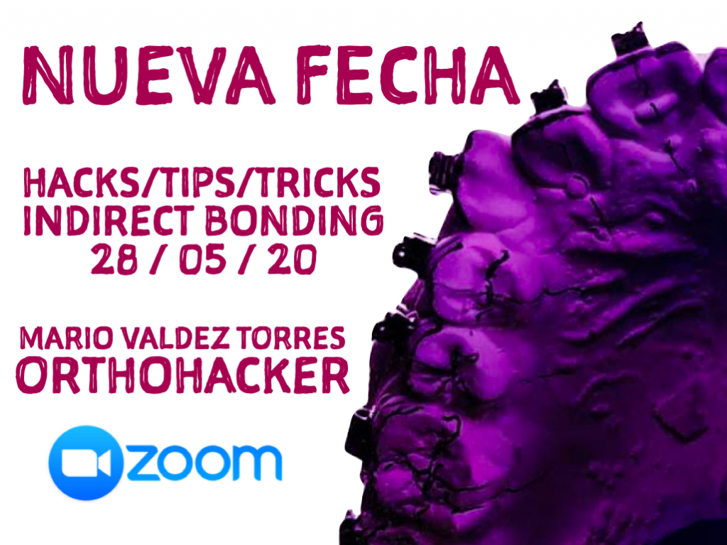 Nueva fecha para nuestro webinar HACKS TIPS TRICKS INDIRECT BONDING