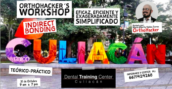OrthoHacker´s Workshop Indirect Bonding en Culiacán el 31 de Octubre