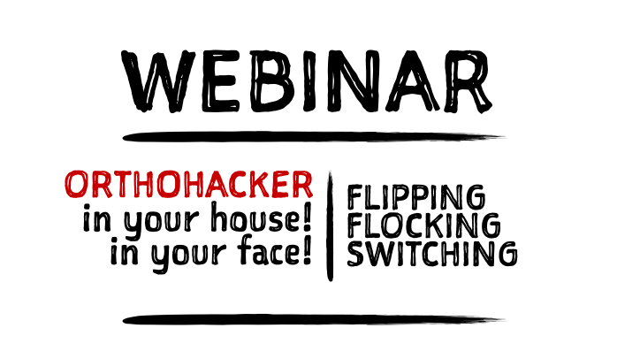 No se pierdan hoy, el OrthoHacker in your house in your face
